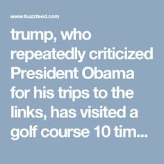 trump, who repeatedly criticized President Obama for his trips to the links, has visited a golf course 10 times since he became president eight weeks ago. #resist #tRumptRash