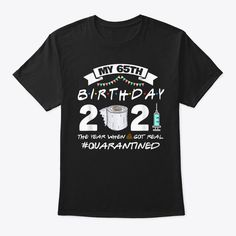 Discover Funny Quarantine 65th Birthday 2021 Bad T-Shirt, a custom product made just for you by Teespring. With world-class production and customer support, your satisfaction is guaranteed. - FUNNY QUARANTINE 65TH BIRTHDAY 2021 BAD YEAR... Funny Fathers Day Gifts, Best Dad Gifts, Daddy Gifts, Gifts For Dad, Husband Gifts, Dad Birthday Quotes, Happy Birthday Daddy, Birthday Gifts, Birthday Ideas