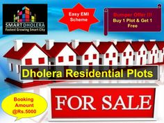 Dholera Residential Plots for sale at very affordable price near Dholera International Airport  Special Offers !!! Buy 1 Plot & Get 1 Free Booking Amount Rs.5000/- Only Zero Down Payment Plan Easy EMI options available for 24 months, 36 months and 48 months.  Main Features : NA, NOC, Title Clear  100% Govt. Approved 2 Mins from Dholera International Airport  Boundary Wall with an attractive entrance gate.