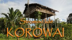 Papua New Guinea -Indonesia: Stromoví lidé / The Tree House People West Papua, River Bank, Papua New Guinea, Long Distance, Youtube, Treehouses, People, Movies, Films