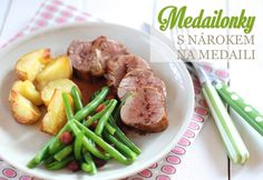 vepřové medailonky Pork Meat, Beef, Learn To Cook, Green Beans, Ham, Food And Drink, Chicken, Dinner, Vegetables
