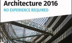 Eric Wing – Autodesk Revit Architecture 2016 No Experience Required – 2015