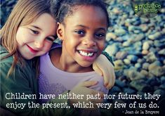 Children have neither past nor future; they enjoy the present, which very few of us do. Child's Play Quotes, Quotes For Kids, Play Based Learning, Early Learning, Nursery Poem, Affirmations For Kids, Parenting Websites, Words With Friends, Special Kids