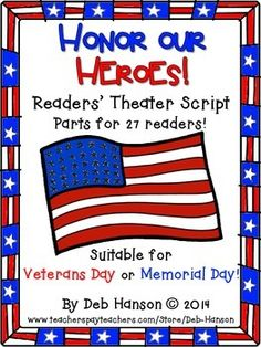 Honor Our Heroes: Readers' Theater Script for Veterans Day   (includes the script for 27 readers and a follow up worksheet that is similar to an anticipation guide)  $