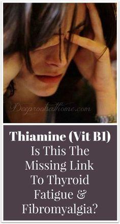 Thiamine (Vitamin Is This The Missing Link to Thyroid Fatigue & Fibromyalgia? Thiamine (Vitamin Is This The Missing Link to Thyroid Fatigue & Fibromyalgia? Chronic Fatigue Syndrome Diet, Chronic Fatigue Symptoms, Adrenal Fatigue, Chronic Pain, Chronic Tiredness, Chronic Illness, Fibromyalgia Pain, Mental Illness, Thyroid Disease