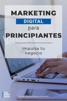 Principios básicos del Marketing Digital: La nueva tendencia en los negocios - MyOwnBoss
