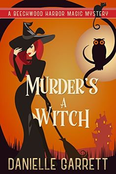 Murder's a Witch: A Beechwood Harbor Magic Mystery (Beech... https://www.amazon.com/dp/B01IUCFLJO/ref=cm_sw_r_pi_dp_x_Ktrfyb73JTSAY