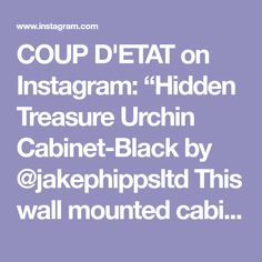"""COUP D'ETAT on Instagram: """"Hidden Treasure Urchin Cabinet-Black by @jakephippsltd This wall mounted cabinet features seventy polished black steel panels, rippled…"""" Joinery Details, Steel Panels, Wall Mount, Cabinet, Black, Instagram, Clothes Stand, Wall Installation, Black People"""