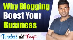 Blogging For Business - 3 Benefits Why Blog Will Boost Your Business | Timeless Profit https://youtube.com/watch?v=N09yp4wESfc