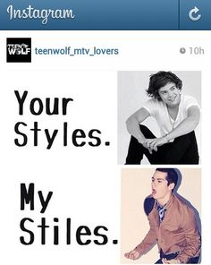 Stiles ♥♥♥ Well I like both Stiles and Styles! <3 So they are both mine! <3