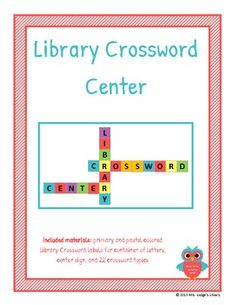 This package will help you set up your own Library Crossword Center!  Included: set up instructions, center sign, primary and pastel colored labels for letter bins, and 22 library-related crossword topics.    For more information about using a crossword center in your library, please see my blog entry about my crossword center: http://mrslodgeslibrary.blogspot.com/2012/01/library-crossword-center.html  *Please note, you will need additional materials to set up this library center.