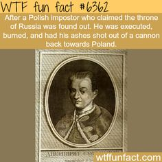 Polish Impostor claimed the throne of Russia - WTF fun facts