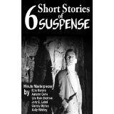 6 Short Stories of Suspense (Kindle Edition)By Lila Rain Ekstrom