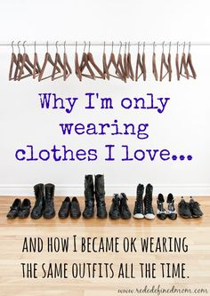 Inspired by the Fabulous Fashionistas, my goal is to only wear the clothes and outfits I love...even if it is the same one over again.