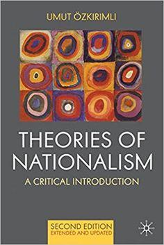 Theories of Nationalism : A Critical Introduction / Umut Özkırımlı.