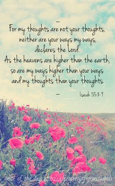"""Isaiah 55:8-9....some of my favorite verses to remember when things are not exactly going """"my"""" way!"""