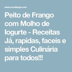 Peito de Frango com Molho de Iogurte - Receitas Já, rapidas, faceis e simples Culinária para todos!!!
