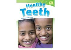 Healthy Teeth. Early Reader. Learning to keep ourselves clean.