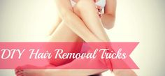 DIY Hair Removal: The Best At-Home Hair Removal Remedies. Sugaring and Baker's Paste. We should def try the Baker's Paste, no heat!