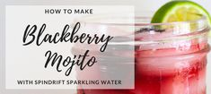 Blackberry Mojito with Spindrift Sparkling Water