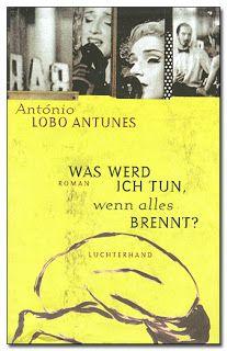 """der intellektuelle - blog: """"Beim Grabe meines Vaters"""" - Über António Lobo Antunes' """"Was werd ich tun, wenn alles brennt?"""" #rezension #roman #antunes"""