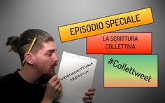 Video Scrittura Creativa - episodio 5: SPECIALE #Collettweet