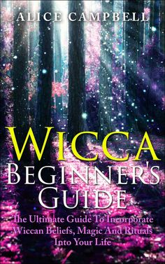 Wicca :Wicca Beginner's Guide: How To Incorporate Witchcraft, Wiccan Beliefs, Magic And Rituals Into Your Life Wiccan Books, Magick Book, Witchcraft Books, Wiccan Spells, Magic Spells, Wiccan Magic, Wiccan Witch, Wiccan Beliefs, Paganism