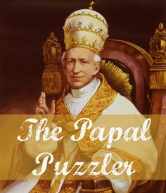 Call him the Riddler? Pope Leo XIII (1810-1903) anonymously published riddles in Latin for a Roman newspapers. Learn more --