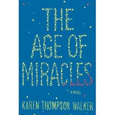 The Age of Miracles: A Novel - beach read
