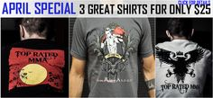 $25 for 3 T-SHIRTS!  http://www.topratedmma.com/april-3-tee-bundle/ - Exp 4/30