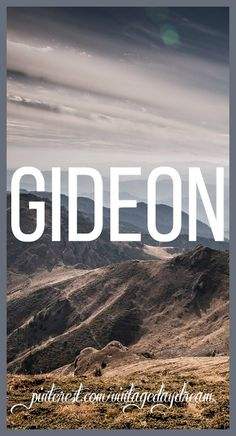 Baby Boy Name: Gideon. Meaning: Feller or Hewer (most likely in reference to battle.) Origin: Hebrew. https://www.pinterest.com/vintagedaydream/baby-names/