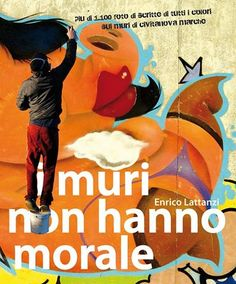 #cartacanta I #MURI NON HANNO MORALE di Enrico Lattanzi oltre1.100 #fotografie di #street-art scattate #Civitanova #Marche 1novembre www.cartacanta.it