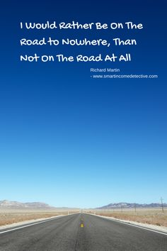 Quote about being on a road to nowhere.