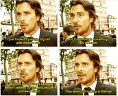 Christian Bale ...They were just looking at Batman