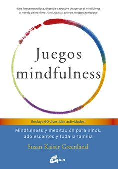 Mindful Games: Sharing Mindfulness and Meditation with Child.- Mindful Games: Sharing Mindfulness and Meditation with Children, Teens, and Families Mindful Games: Sharing Mindfulness and Meditation with Children, Teens, and Families - Mind Games For Kids, Games For Teens, Children Games, Mindfulness For Kids, Mindfulness Meditation, Reggio Emilia, Activity Games, Activities, Yoga For Kids
