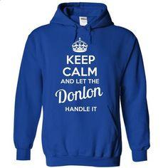 Donlon - KEEP CALM AND LET THE Donlon HANDLE IT - custom t shirt #vintage tshirt #long hoodie