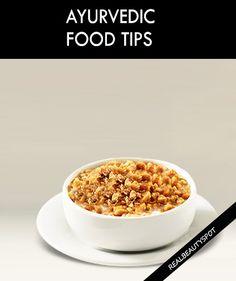 VALUABLE AYURVEDIC FOOD TIPS