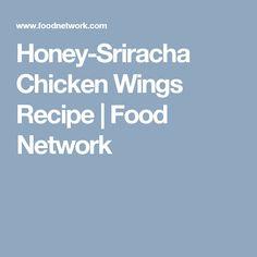 Honey-Sriracha Chicken Wings Recipe | Food Network
