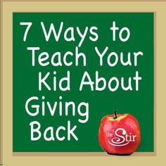 Awesome, easy ways to teach kid to be giving and kind to others.  http://thestir.cafemom.com/big_kid/161805/7_easy_ways_to_teach