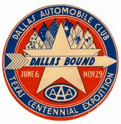 "hamiltonshistoricdallas: "" Dallas Automobile Club / Texas Centennial Exposition Promotional Decal [Dallas, 1936] """