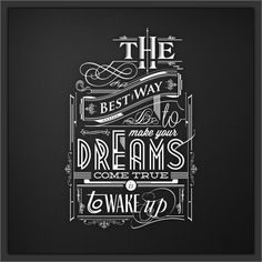 Inspiring Lettering Quote {The best way to make your dreams come true is to wake up} // Typography by Tomasz Biernat Vintage Typography, Typography Quotes, Typography Letters, Typography Poster, Art Deco Typography, Inspiration Typographie, Typography Inspiration, Design Inspiration, Bbq Quotes