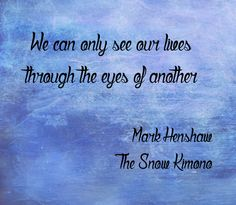 Book Quote from the novel The Snow Kimono by Mark Henshaw