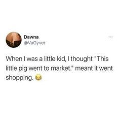 Funny Tweets, Funny Quotes, Funny Memes, Little Pigs, Go Shopping, Laughter, Thoughts, Marketing, Childhood