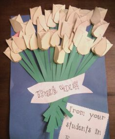 Teacher appreciation idea. Each flower holds a note from a student.  Something to consider for Ethan's future teachers :-)