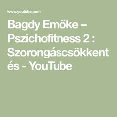 Bagdy Emőke – Pszichofitness 2 : Szorongáscsökkentés - YouTube Emo, Math Equations, Youtube, Emo Style, Youtubers, Youtube Movies