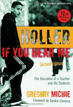 Holler If You Hear Me: The #Education of a Teacher and His Students, Second Edition (Teaching for Social Justice) (The Teaching for Social Justice Series)/Gregory Michie
