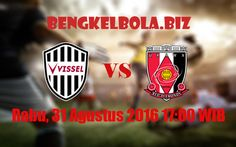Prediksi Vissel Kobe vs Urawa Red Diamonds 31 Agustus 2016