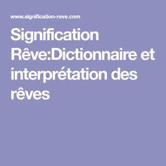 Signification Rêve:Dictionnaire et interprétation des rêves