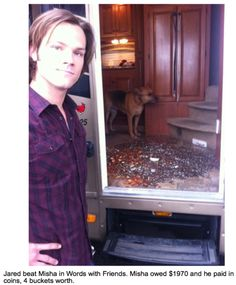 Jared beat Misha in Words with Friends.  Misha owed $1970 and he paid in coins, 4 buckets worth haha