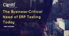 ERP Testing is crucial today than ever before due to ever-changing ERP system updates, as the Digital World continues to revolutionize ERP software.